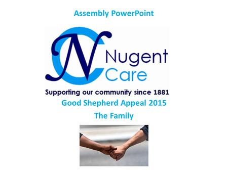 Good Shepherd Appeal 2015 The Family Assembly PowerPoint.