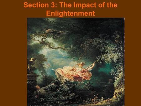 Section 3: The Impact of the Enlightenment. The Arts: –Architecture: Balthasar Neumann: two masterpieces The Church of the Fourteen Saints and the palace.