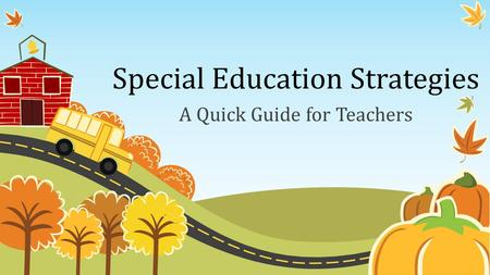 Special Education Strategies A Quick Guide for Teachers.