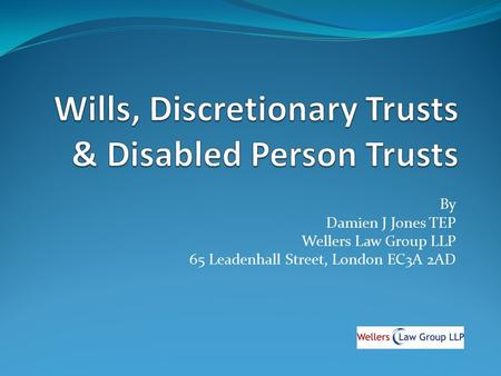 Wills, Discretionary Trusts & Disabled Person Trusts