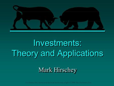 Harcourt, Inc. items and derived items copyright © 2001 by Harcourt, Inc. Investments: Theory and Applications Mark Hirschey.