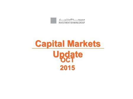 Capital Markets Update OCT 2015. Overview of Global USD Sukuk Markets.