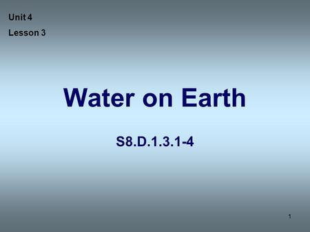 1 Water on Earth S8.D.1.3.1-4 Unit 4 Lesson 3. 2 Water Cycle When water evaporates from a plant Why clouds float?