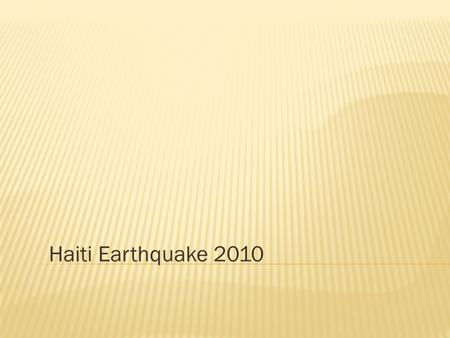 Haiti Earthquake 2010.  16:53 local time (21:53 UTC)  Tuesday, 12 January 2010.