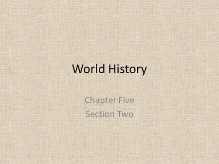 World History Chapter Five Section Two. Literature, History, Philosophy Ideas borrowed from the Greeks Blending of Greek, Hellenistic and Roman – known.