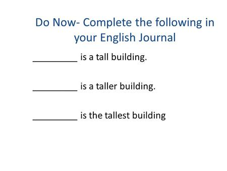 Do Now- Complete the following in your English Journal