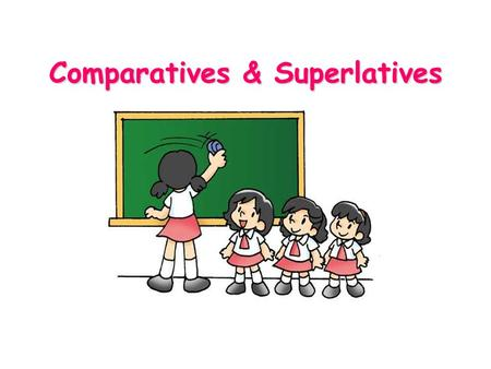 Comparatives & Superlatives. Comparatives: Short adjectives Short adjectives... Spelling rules Examples Usually Some two-syllable adjectives, especially.