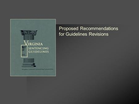 Proposed Recommendations for Guidelines Revisions.
