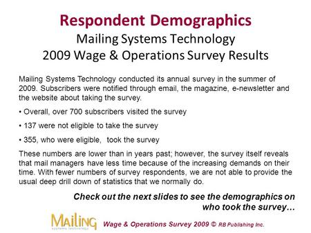 Wage & Operations Survey 2009 © RB Publishing Inc. Respondent Demographics Mailing Systems Technology 2009 Wage & Operations Survey Results Mailing Systems.
