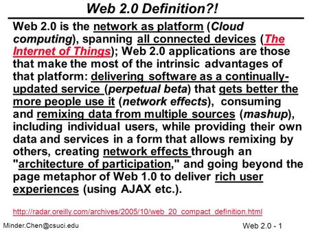 Web 2.0 - 1 Web 2.0 Definition?! Cloud computingThe Internet of Things perpetual beta network effects mashup Web 2.0 is the network.