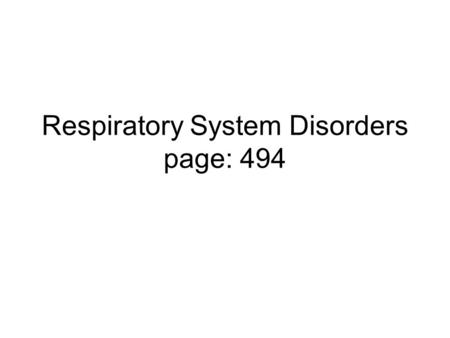 Respiratory System Disorders page: 494. Asthma One of the leading public health problems in the US today Most common chronic childhood disorder Asthma-disorder.