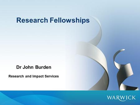 Research Fellowships Dr John Burden Research and Impact Services.