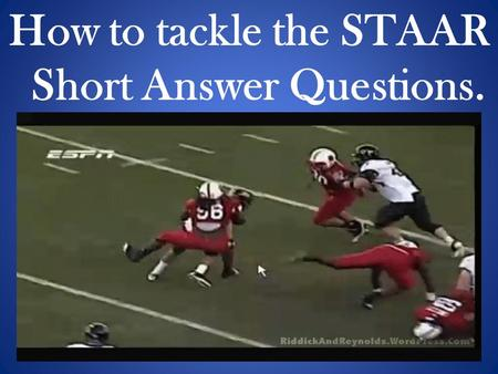 How to tackle the STAAR Short Answer Questions.. You will have one SAQ (Short Answer Question) over a single selection and may cover either the literary.