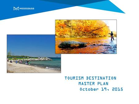 TOURISM DESTINATION MASTER PLAN October 19, 2015.