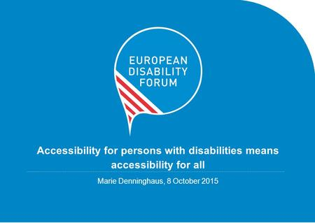 Accessibility for persons with disabilities means accessibility for all........................................................................................................................................................................................