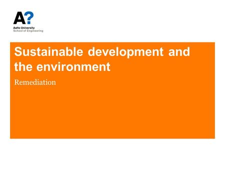Sustainable development and the environment Remediation.