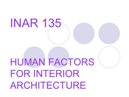 HUMAN FACTORS FOR INTERIOR ARCHITECTURE