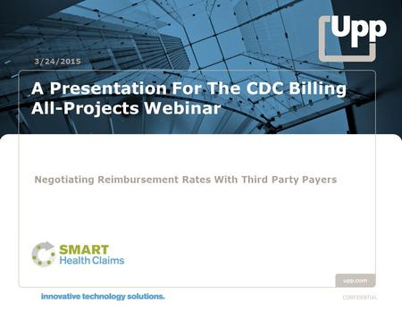 A Presentation For The CDC Billing All-Projects Webinar Negotiating Reimbursement Rates With Third Party Payers 3/24/2015.