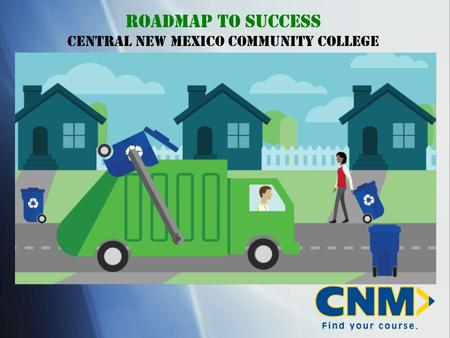 Roadmap to success Central New Mexico Community College.