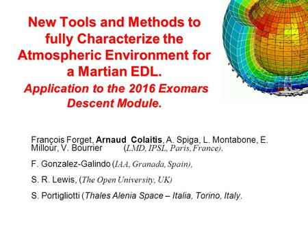 New Tools and Methods to fully Characterize the Atmospheric Environment for a Martian EDL. Application to the 2016 Exomars Descent Module. François Forget,