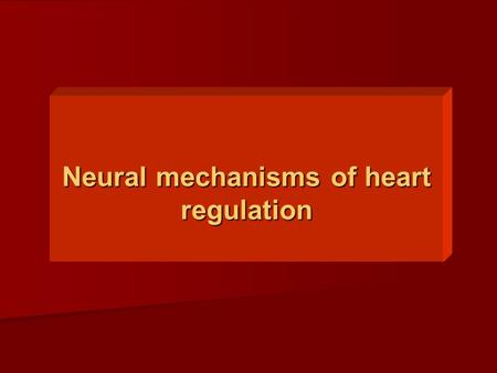 Neural mechanisms of heart regulation. Effects of nn. vagi Effects of nn. vagus on the heart activity. Parasympathetic stimulation causes decrease in.