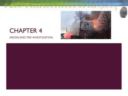 CHAPTER 4 ARSON AND FIRE INVESTIGATION. INTRODUCTION—OBJECTIVES 1. Define combustion reactions 2. Discuss the four factors that are required to ignite.
