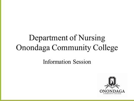 Department of Nursing Onondaga Community College Information Session.