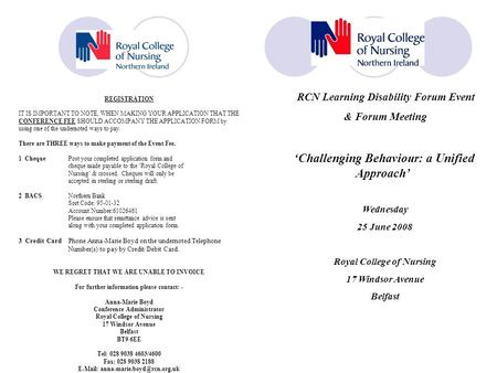 RCN Learning Disability Forum Event & Forum Meeting 'Challenging Behaviour: a Unified Approach' Wednesday 25 June 2008 Royal College of Nursing 17 Windsor.