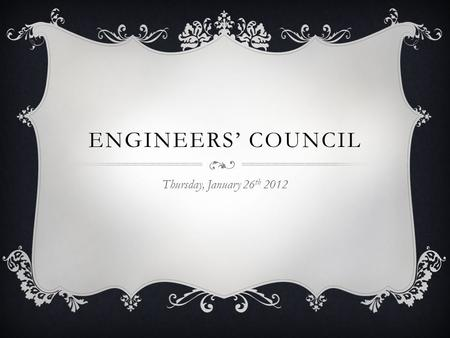 ENGINEERS' COUNCIL Thursday, January 26 th 2012. AGENDA  Arch-E week coordinator position  Winter quarter fund requests  USG Collective.