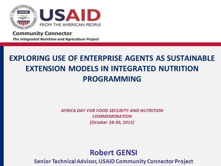 EXPLORING USE OF ENTERPRISE AGENTS AS SUSTAINABLE EXTENSION MODELS IN INTEGRATED NUTRITION PROGRAMMING AFRICA DAY FOR FOOD SECURITY AND NUTRITION COMMEMORATION.