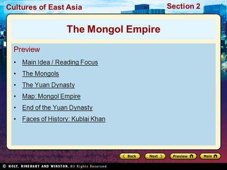 Cultures of East Asia Section 2 Preview Main Idea / Reading Focus The Mongols The Yuan Dynasty Map: Mongol Empire End of the Yuan Dynasty Faces of History: