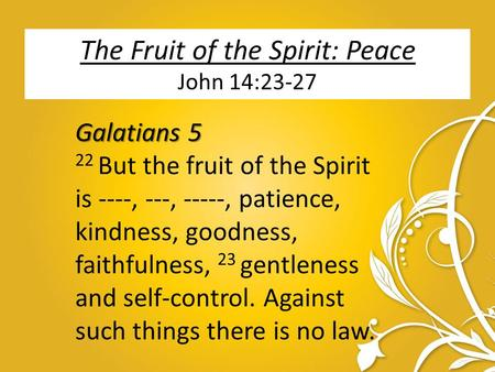 The Fruit of the Spirit: Peace John 14:23-27