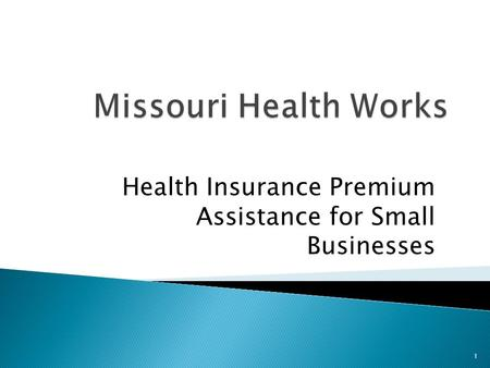 Health Insurance Premium Assistance for Small Businesses 1.