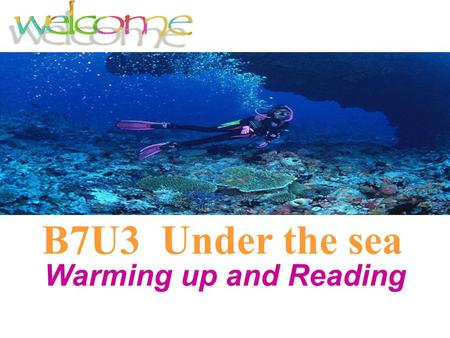 B7U3 Under the sea Warming up and Reading Task 1 Warming up.
