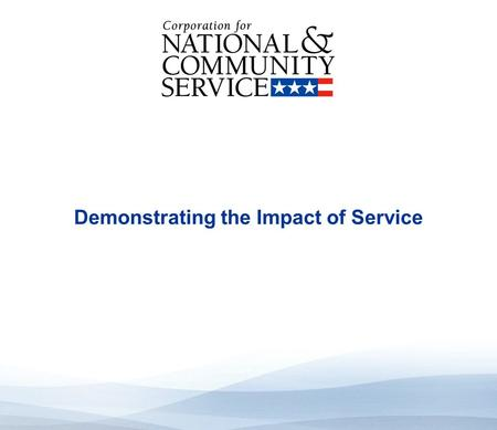 High Quality Performance Measures Demonstrating the Impact of Service.