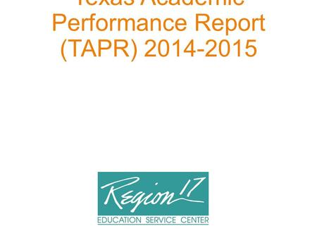 Texas Academic Performance Report (TAPR) 2014-2015.