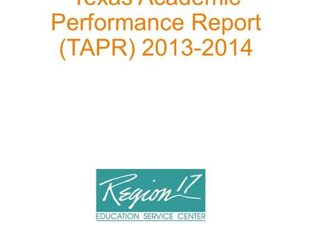Texas Academic Performance Report (TAPR) 2013-2014.