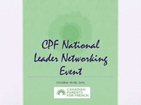 CPF National Leader Networking Event October 16-18, 2015.