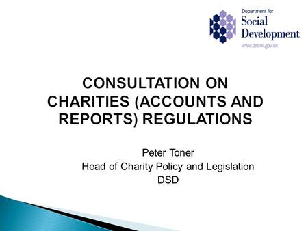 Peter Toner Head of Charity Policy and Legislation DSD.