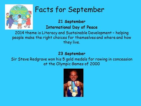 21 September International Day of Peace 2014 theme is Literacy and Sustainable Development – helping people make the right choices for themselves and where.
