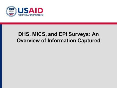 DHS, MICS, and EPI Surveys: An Overview of Information Captured.