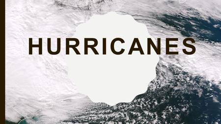 HURRICANES GROUP #9 : THE IMPACTS OF HURRICANE Brooke Jordan Kalifa Lampkin Jennel Williams Shayne Solomon.