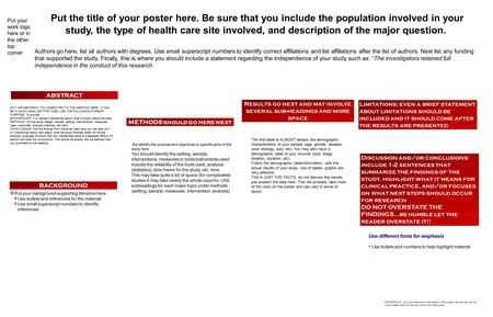 Put the title of your poster here. Be sure that you include the population involved in your study, the type of health care site involved, and description.