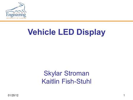 01/25/121 Vehicle LED Display Skylar Stroman Kaitlin Fish-Stuhl.