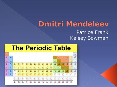  Mendeleev was born in Tobolsk, Siberia in 1834 and died in 1907.  He graduated from St. Petersburg in 1856 after studying science. › Succeeded to the.