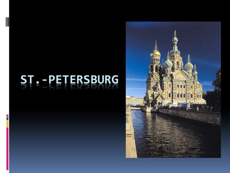 "St-Petersburg is the second largest city in Russia and one of the most beautiful cities in the world. It was founded in 1703 by Peter the Great as ""Window."