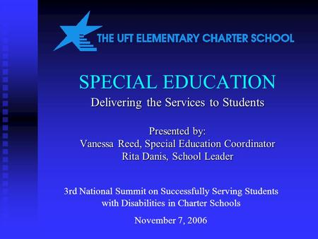 SPECIAL EDUCATION Delivering the Services to Students Presented by: Vanessa Reed, Special Education Coordinator Rita Danis, School Leader 3rd National.