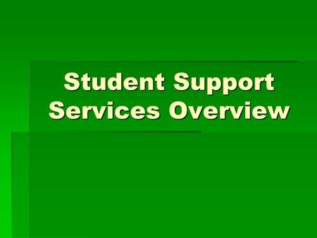 Student Support Services Overview. The mission of the South Burlington School District, a community committed to excellence in education, is to ensure.