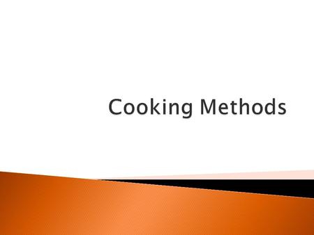  Cooking technique, temperature and cooking time affect nutritive value, texture, colour, aroma, and flavour.  Different methods bring out different.