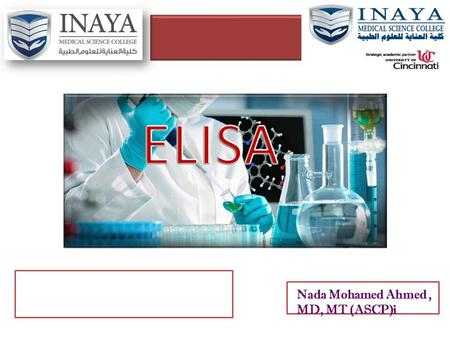 Nada Mohamed Ahmed, MD, MT (ASCP)i. HISTORY Prior to the development of the EIA/ELISA, the only option for conducting an immunoassay was radioimmunoassay,